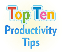 Top 10 Productivity Tips