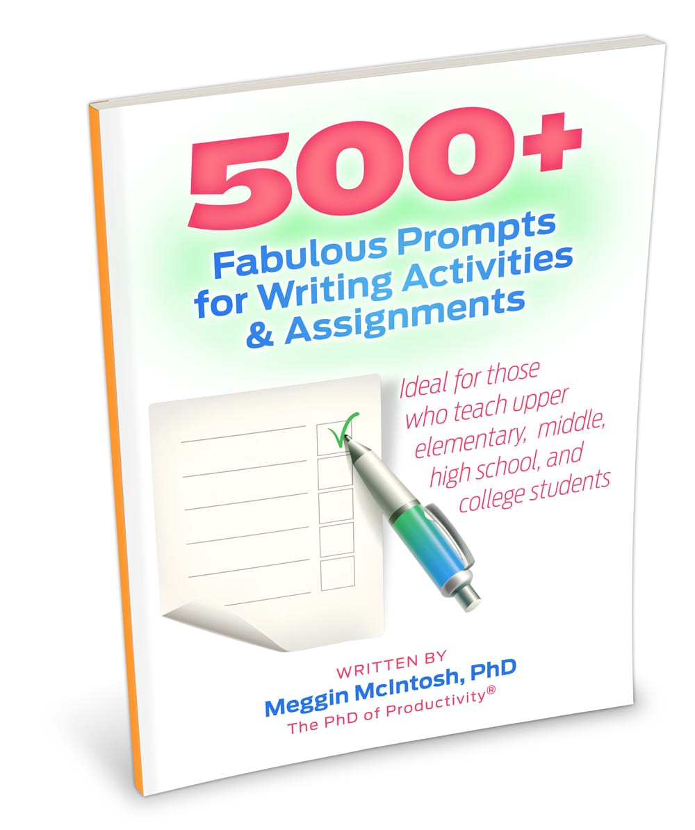 500+ Fabulous Prompts for Writing Activities & Assignments - By Meggin McIntosh, PhD — The PhD of Productivity®