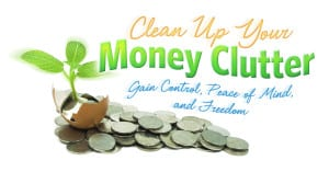 Clean Up Your Money Clutter