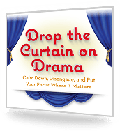 Drop the Curtain on Drama - Teleseminar Graphic