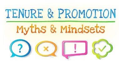 Tenure and Promotion: Myths & Mindsets