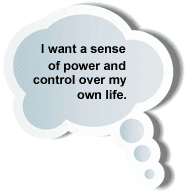"Thought bubble containing text, ""I want a sense of power and control over my own life."""