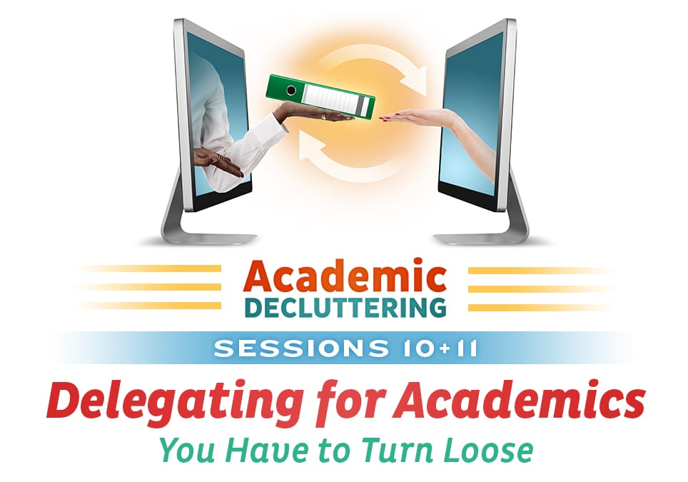 Delegating for Academics