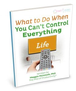 What to Do When You Can't Control Everything - Get a Plan! Guide