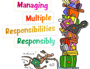 Managing Multiple Responsibilities